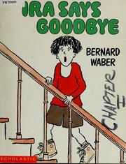 Cover of: Ira says goodbye | Bernard Waber
