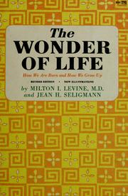 Cover of: The wonder of life | Milton I. Levine