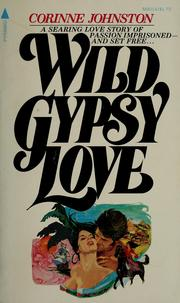 Cover of: Wild gypsy love | Corinne Johnston