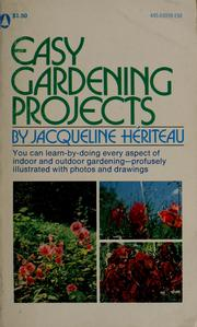 Cover of: Easy gardening projects by Jacqueline Hériteau