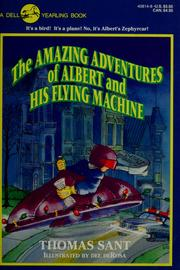 Cover of: The amazing adventures of Albert and his flying machine | Thomas Sant