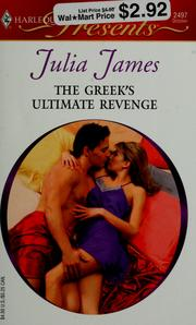 Cover of: The Greek's ultimate revenge by Julia James
