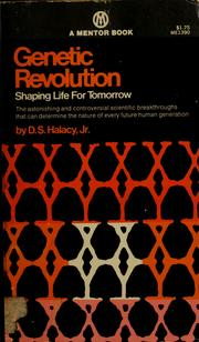 Cover of: Genetic revolution: shaping life for tomorrow | D. S. Halacy