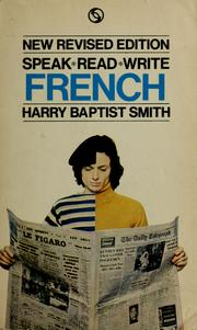 Cover of: Speak, read, write French | Harry Baptist Smith