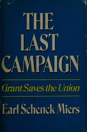Cover of: The last campaign by Earl Schenck Miers