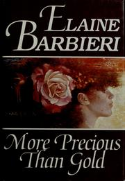 Cover of: More Precious Than Gold | Elaine Barbieri