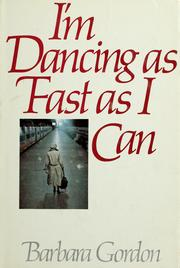 Cover of: I'm dancing as fast as I can | Gordon, Barbara