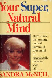 Cover of: Your super, natural mind | Sandra McNeil