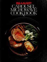 Cover of: Sharp carousel convection microwave cookbook | Sharp Electronics Corporation