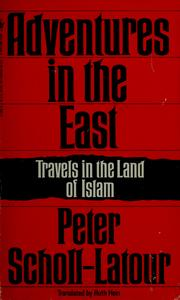 Cover of: Adventures in the East | Peter Scholl-Latour
