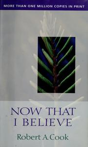 Cover of: Now that i believe | Cook Robert A