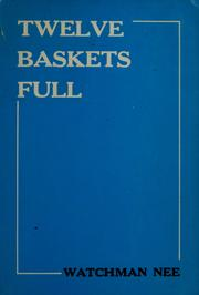 Cover of: Twelve baskets full | Nee, Watchman.