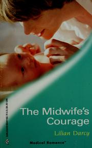 Cover of: The midwife's courage | Lilian Darcy
