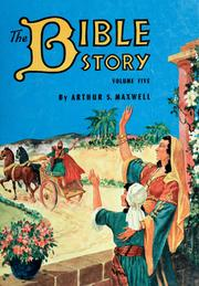 Cover of: The Bible story : Volume 5 | Arthur S. Maxwell