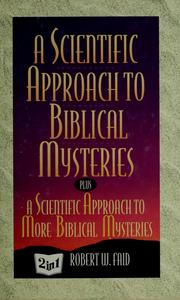 Cover of: A scientific approach to biblical mysteries | Robert W. Faid
