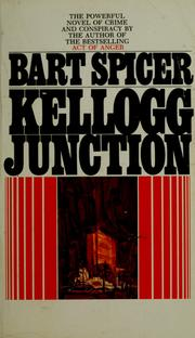 Cover of: Kellogg Junction | Bart Spicer