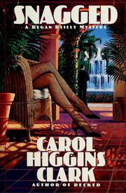 Cover of: Snagged | Carol Higgins Clark