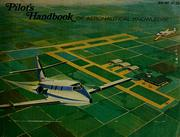 Cover of: Pilot's handbook of aeronautical knowledge | United States. Flight Standards Service.