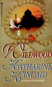 Cover of: Wildwood | Katharine Kincaid