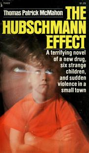 Cover of: The Hubschmann effect | Thomas Patrick McMahon