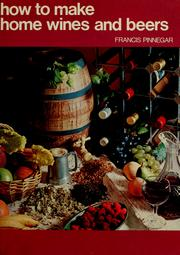 Cover of: How to make home wines and beers | Francis Pinnegar