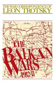 Cover of: The War Correspondence of Leon Trotsky: The Balkan Wars 1912-13