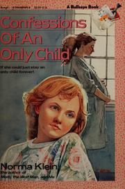 Cover of: Confessions of an Only Child | Norma Klein
