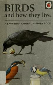 Cover of: Birds and how they live | F. E. Newing