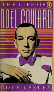 Cover of: The life of Noël Coward | Cole Lesley
