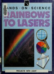 Cover of: Rainbows to Lasers (Hands on Science) | Kathryn Whyman