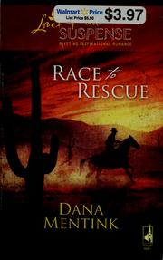 Cover of: Race to rescue by Dana Mentink
