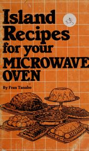 Cover of: Island recipes for your microwave oven by Fran Tanabe