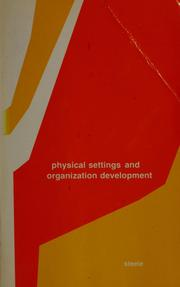 Cover of: Physical settings and organization development | Fred I. Steele