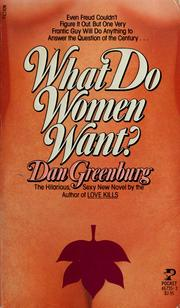 Cover of: What do women want? by Dan Greenburg
