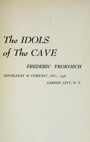 Cover of: The idols of the cave | Prokosch, Frederic
