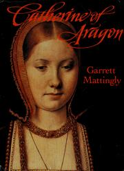 Cover of: Catherine of Aragon by Garrett Mattingly