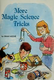 Cover of: More magic science tricks by Dinah L. Moché