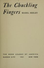 Cover of: The chuckling fingers | Mabel Seeley