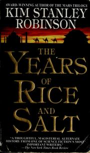 Cover of: The years of rice and salt | Kim Stanley Robinson