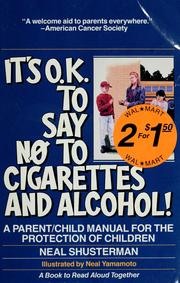 Cover of: It's O.K. to say no to cigarettes and alcohol! | Neal Shusterman