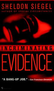 Cover of: Incriminating evidence | Sheldon Siegel