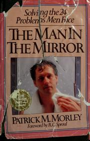Cover of: The man in the mirror | Patrick M. Morley