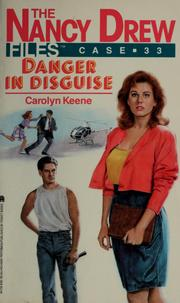 Cover of: Danger in disguise | Carolyn Keene