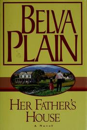 Cover of: Her father's house | Plain, Belva.