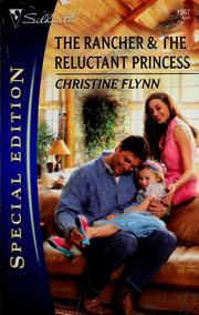 Cover of: The rancher & the reluctant princess | Christine Flynn