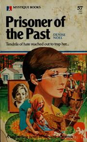 Cover of: Prisoner of the past | Denise Noël