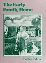 Cover of: The early family home by Bobbie Kalman