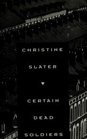 Cover of: Certain dead soldiers | Christine Slater