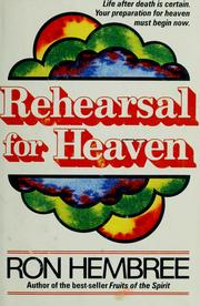 Cover of: Rehearsal for heaven by Charles Ron Hembree