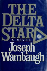 Cover of: The Delta Star | Joseph Wambaugh